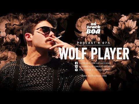 074 - Wolf Player @ SOTRACKBOA Podcast