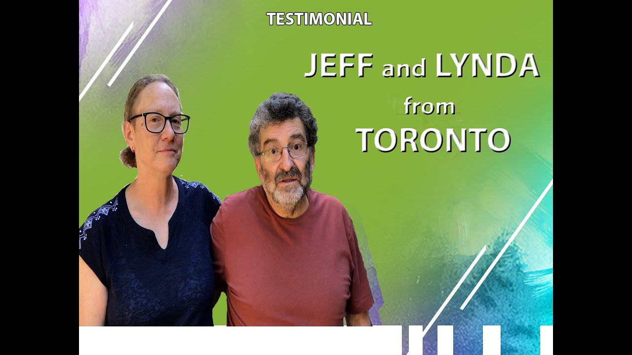 Testimonial: Jeff and Lynda from Toronto
