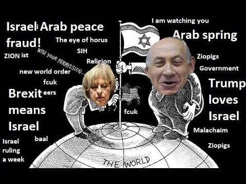 Trump, Brexit, Arab Spring - WHY IS IT ALL ABOUT ISRAEL???!!!