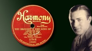 Sammy Fain - You Brought A New Kind Of Love To Me (1930)