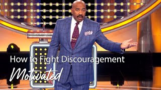 How To Fight Discouŗagement   Motivated With Steve Harvey