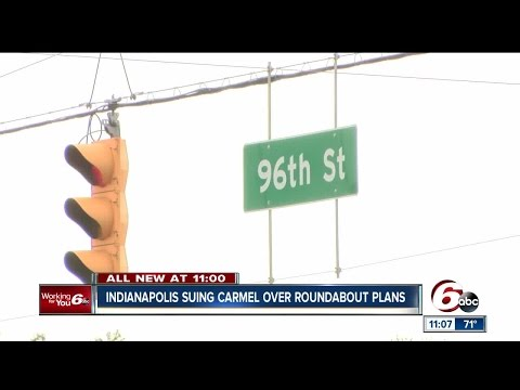 Indianapolis files suit over Carmel construction of new roundabouts on 96th Street