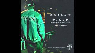 Quilly - V.O.P. (Violation Of Parole) Prod. By J Sparkz Beatz
