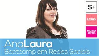 S+ Bootcamp - Redes Sociais com Ana Laura Mello