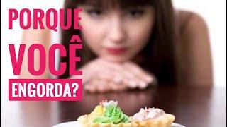 Porque você engorda sem comer muito? Saiba aqui ...
