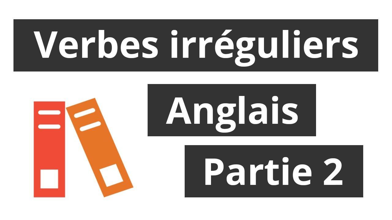 Verbes Irréguliers Anglais - Partie 2