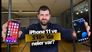 Telefonumda ne var? iPhone 11 Pro ve Galaxy S10+ yan yana!