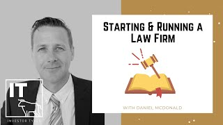 Starting & Running a Law Firm – Daniel McDonald