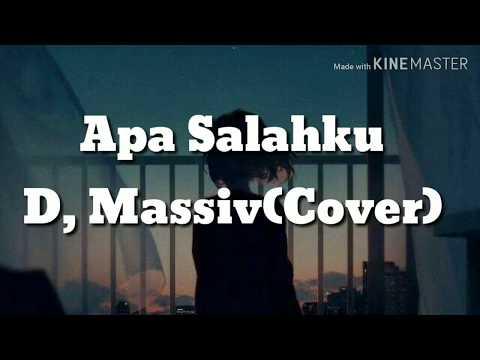 Lirik lagu Apa Salahku D,Massiv (cover)