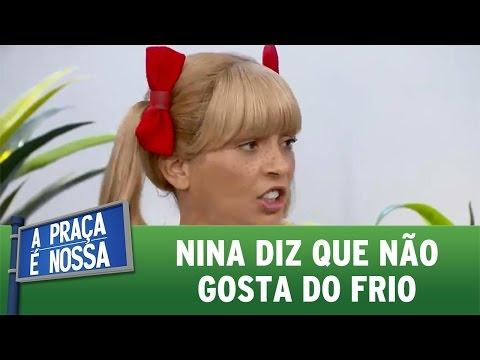 A Praça É Nossa (09/06/16) Nina diz que não gosta do frio