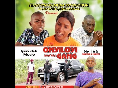Download ONYILOYI And the Gang (English Subtitled) Full Movie Part 1.