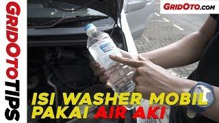 Tips Isi Washer Mobil Yang Benar | GridOto Tips