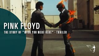 "Pink Floyd -- The Story of ""Wish You Were Here"" (trailer)"