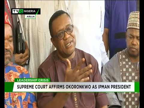 Supreme court affirms Okoronkwo as IPMAN President