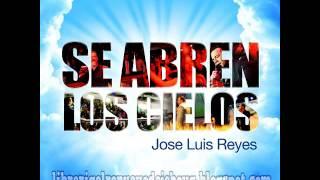 Jose Luis Reyes - Se Abren Los Cielos Album 2012