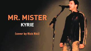 MR. MISTER - Kyrie (cover by Rick Rici)