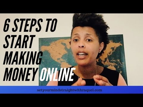 6 STEPS TO START MAKING MONEY ONLINE