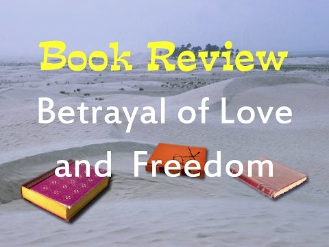 "Book Review of ""Betrayal of Love and Freedom"""