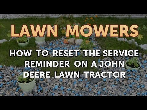 How to Reset the Service Reminder on a John Deere Lawn Tractor