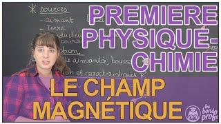 Le champ magnétique - Physique-Chimie 1ère S - Les Bons Profs
