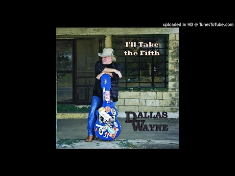 Dallas Wayne - All Dressed Up (With No Place To Go)