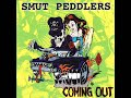 watch he video of Smut Peddlers - Coming Out (Full Album)