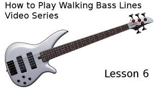 How to Play Walking Bass Lines - Jazz Bass Lesson - Part 6