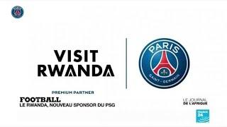 Le Rwanda signe un accord avec Paris St Germain pour promouvoir le tourisme