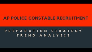 AP Police Constable Recruitment 2016 ||  Preparation Strategy || Trend Analysis