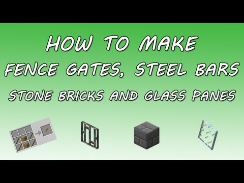 Minecraft How To Make Fence Gates Steel Bars Stone Bricks And Gl Panes