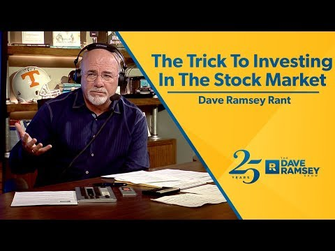 The Trick To Investing In The Stock Market - Dave Ramsey Rant