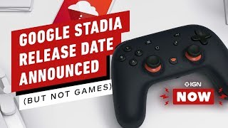 We'll Find out If Google Stadia Actually Works on November 19th - IGN Now