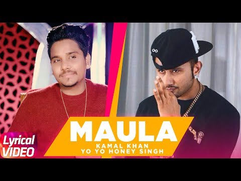 Maula (Lyrical Video)  - Kamal Khan -  Yo Yo Honey Singh  - Latest Punjabi Song