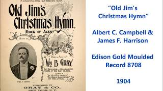 "Albert C  Campbell and James F  Harrison ""Old Jim's Christmas Hymn"""