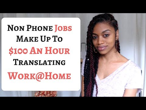 Make Up To $100 An Hour Translating From Home. (Non Phone Jo