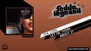 Fedde Le Grand ft Ida Corr - Let Me Think About It