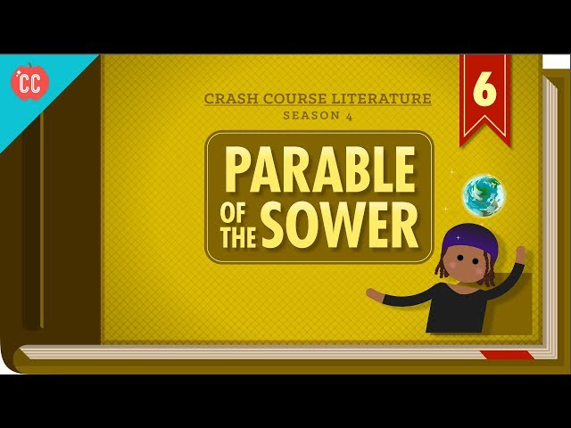 The Parable of the Sower: Crash Course Literature 406
