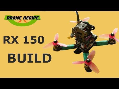 RX 150 Quadcopter Build | Mini Drone Build