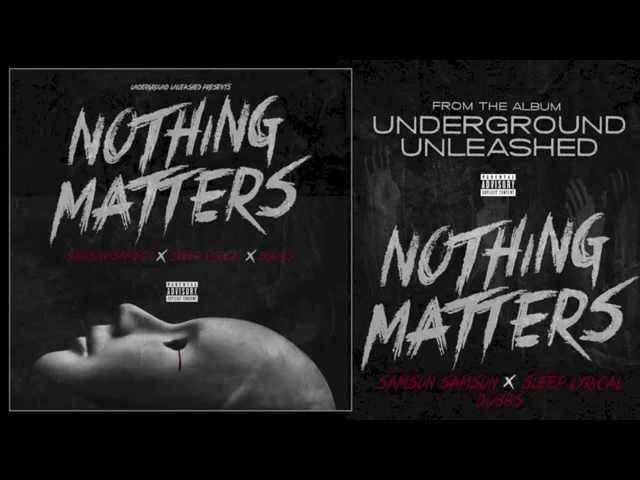 Samson Samson, Sleep Lyrical & Dubbs - Nothing Matters