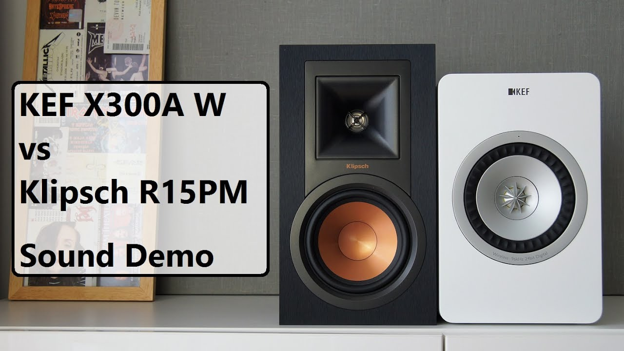 KEF X300A Wireless vs Klipsch R-15PM    Sound Demo