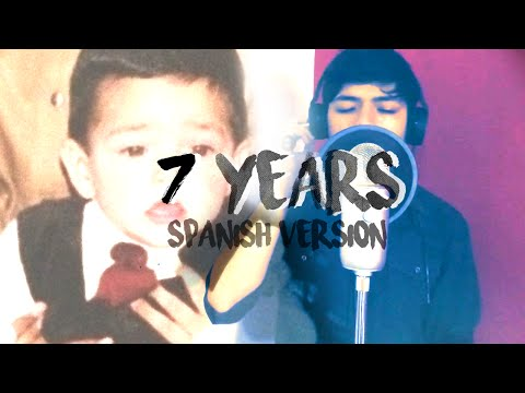 7 Years (spanish version) - (Originally by Lukas Graham)