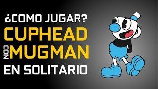¿Como jugar CUPHEAD con el personaje de MUGMAN en SOLITARIO?