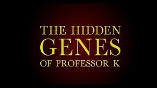 The Hidden Genes of Professor K [Official Trailer] A Medical Mystery Thriller