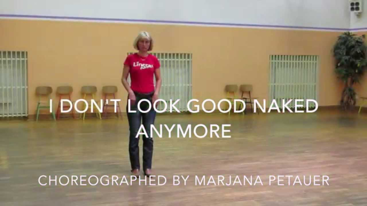 Dont Look Good Naked line dance - YouTube