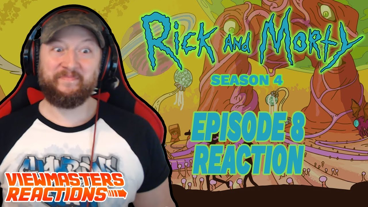 Download RICK AND MORTY SEASON 4 EPISODE 8 REACTION