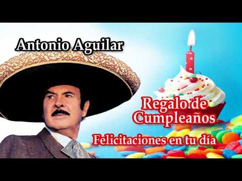 HAPPY BIRTHDAY   ANTONIO AGUILAR
