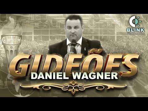 """Pr. Daniel Wagner I Gideões 2017 Tema: """"Quando Deus cura um Profeta""""."""