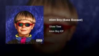 Oliver Tree - Alien Boy (Bass Boosted)