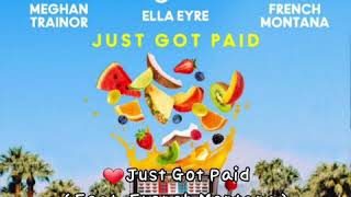 ❤Just Got Paid (Feat. French Montana)~Sigala,Ella Eyre, Meghan Trainor. Video
