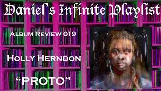 Album Review 019 Holly Herndon- PROTO